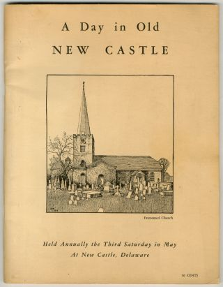 A Day in Old New Castle: Held Annually the Third Saturday in May at New Castle, Delaware