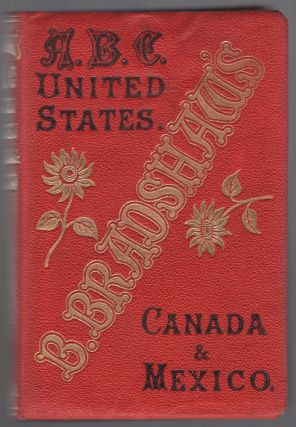 B. Bradshaw's ABC Dictionary to the United States, Canada, & Mexico, Showing the Most Important...