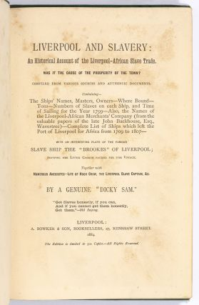 Liverpool and Slavery: An Historical Account of the Liverpool-African Slave Trade. Was it the Cause of the Prosperity of the Town?