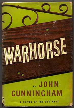 Warhorse: A Novel of the Old West. John CUNNINGHAM