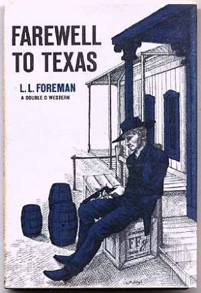 Farewell to Texas. L. L. FOREMAN