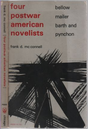 Four Postwar American Novelists: Bellow Mailer Barth and Pynchon. Frank D. McCONNELL