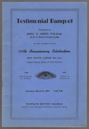 Program): Testimonial Banquet Tendered to Eric V. Grey, P.D.G.M. of N.E. District Grand Lodge on...