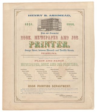 Broadside): Henry B. Ashmead. Plain and Ornamental Book, Newspaper and Job Printer... Book...