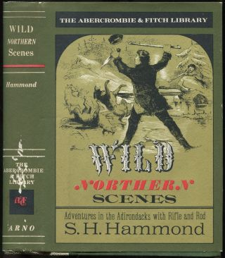 Wild Northern Scenes; or, Sporting Adventures with the Rifle and the Rod (The Abercrombie &...