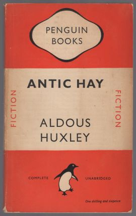 Antic Hay: A Novel. Aldous HUXLEY