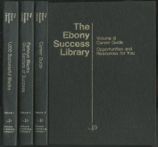 The Ebony Success Library. Volume I: 1,000 Successful Blacks; Volume II: Famous Blacks give...