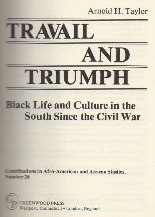 Travail and Triumph: Black Life and Culture in the South Since the Civil War