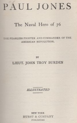Paul Jones: The Naval Hero of 76. The Fearless Fighter and Commander of the American Revolution