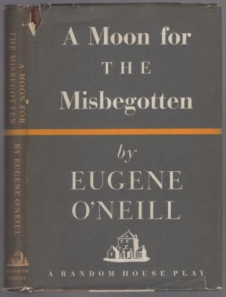A Moon for the Misbegotten. A Play in Four Acts. Eugene O'NEILL
