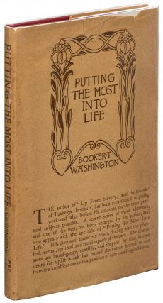 Putting the Most Into Life. Booker T. WASHINGTON