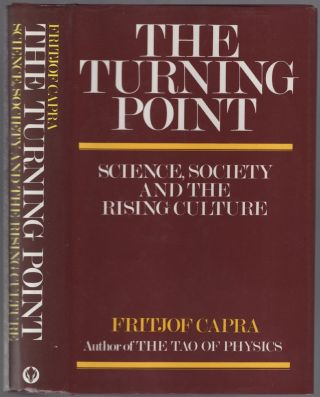 The Turning Point: Science, Society, and the Rising Culture. Fritjof CAPRA