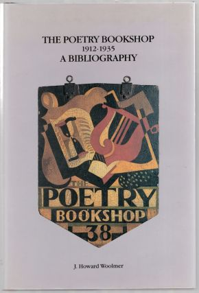 The Poetry Bookshop 1912-1935: A Bibliography. J. Howard WOOLMER