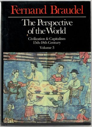 The Perspective of the World: Civilization & Capitalism 15th-18th Century. Volume Three (only)....