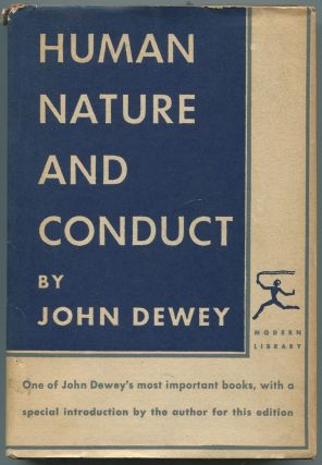Human Nature and Conduct: An Introduction to Social Psychology. John DEWEY