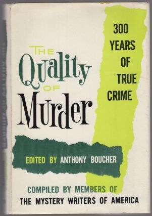 The Quality of Murder: Three Hundred Years of True Crime Complied By Members of The Mystery...