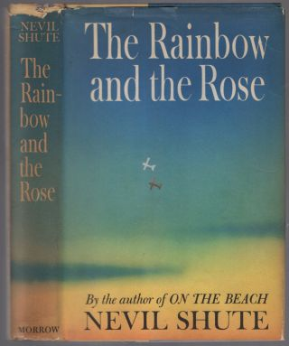 The Rainbow and the Rose. Nevil SHUTE