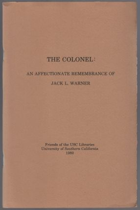 The Colonel: An Affectionate Remembrance of Jack L. Warner. University of Southern California....