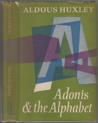 Adonis and the Alphabet and Other Essays. Aldous HUXLEY