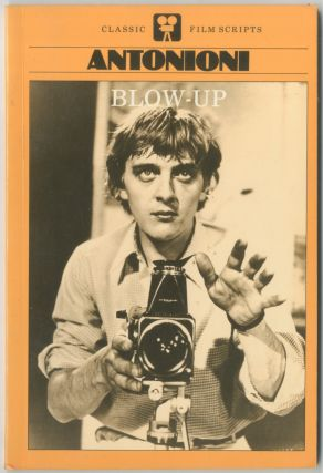 Blow-Up: A Film by Michelangelo Antonioni. Classic Film Scripts. Michelangelo ANTONIONI