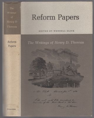 Reform Papers: The Writings of Henry D. Thoreau. Henry David THOREAU