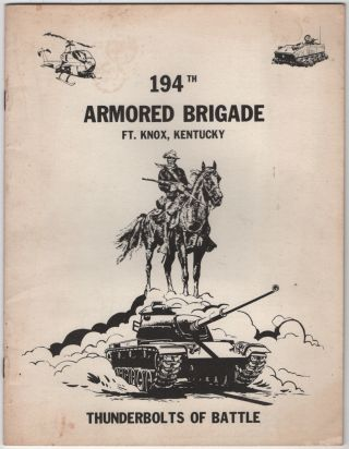 194th Armored Brigade Ft. Knox, Kentucky: Thunderbolts of Battle