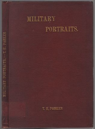 Military Portraits Accompanied by Precise Biographical Notices, etc. etc. etc. and General and...