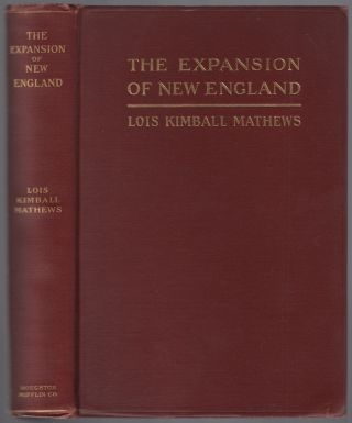 The Expansion of New England: The Spread of New England Settlement and Institutions to the...