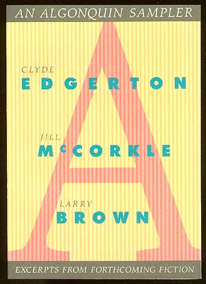 An Algonquin Sampler: Excerpts From Forthcoming Fiction by Clyde Edgerton, Jill McCorkle and...
