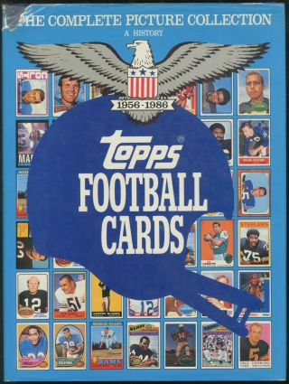 Topps Football Cards: The Complete Picture Collection: A History 1956-1986. Jack CLARY