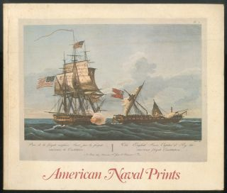 American Naval Prints from the Beverley R. Robinson Collection. U.S. Naval Academy Museum,...