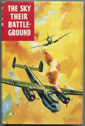 The Sky Their Battleground: True Adventure Stories from the R.A.F. Flying Review