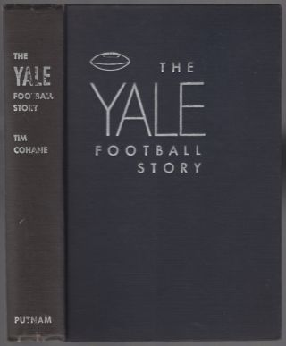 The Yale Football Story. Tim COHANE
