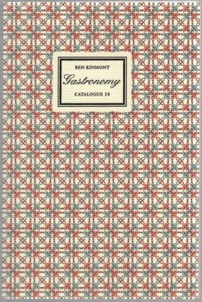 Gastronomy: A Catalogue of Books & Manuscripts on Cookery, Wine, Rural and Domestic Economy,...