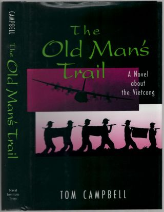 The Old Man's Trail: A Novel about the Vietcong. Tom CAMPBELL