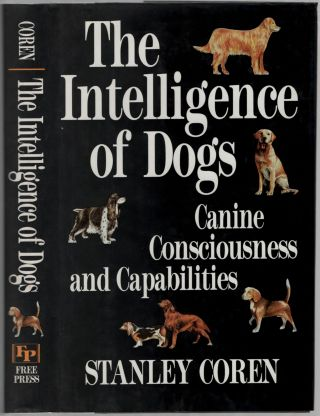 The Intelligence of Dogs: Canine Consciousness and Capabilities. Stanley COREN