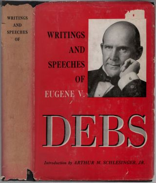 Writings and Speeches of Eugene V. Debs. Eugene V. DEBS