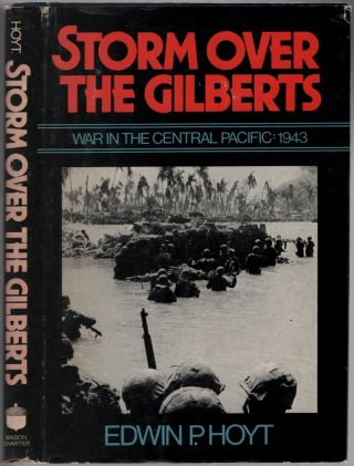 Storm Over the Gilberts. War in the Central Pacific: 1943. Edwin P. HOYT