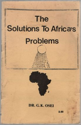 The Solutions to Africa's Problems. G. K. OSEI