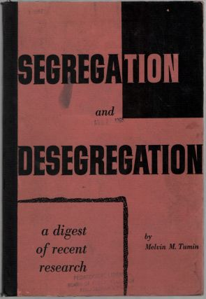 Segregation and Desegregation: A Digest of Recent Research. Melvin M. TUMIN
