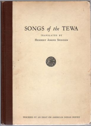 Songs of the Tewa Preceded By an Essay on American Indian Poetry with a Selection of Outstanding...