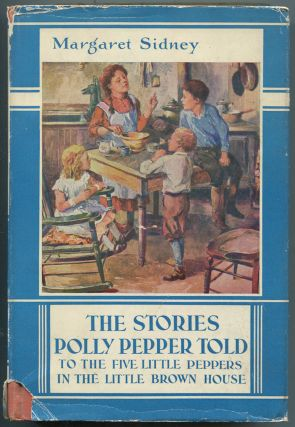 The Stories Polly Pepper Told to The Five Little Peppers in the Little Brown House