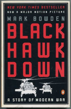 Black Hawk Down: A Story of Modern War. Mark BOWDEN