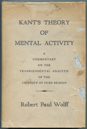 Kant's Theory of Mental Activity: A Commentary on the Transcendental Analytic of the Critique of...