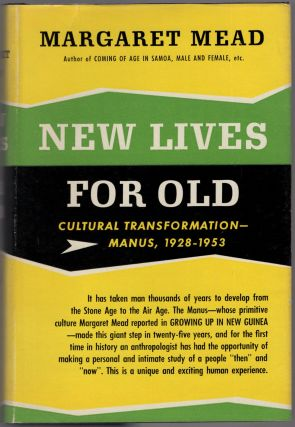 New Lives for Old: Cultural Transformation Manus, 1928-1953. Margaret MEAD