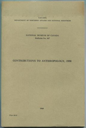 Contributions to Anthropology, 1958 (Canada Department of Northern Affairs and National...