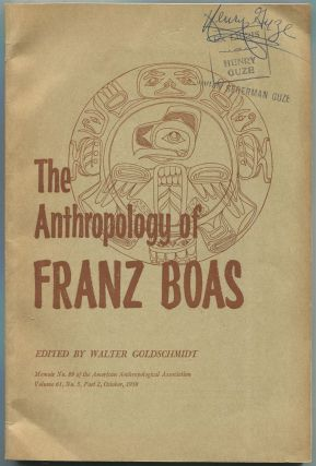 The American Anthropologist: The Anthropology of Franz Boas: Essays on the Centennial of His...