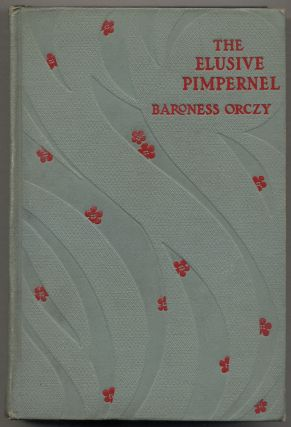 The Elusive Pimpernel. Baroness ORCZY