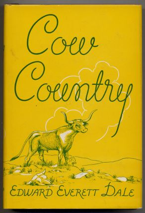 Cow Country. Edward Everett DALE.