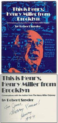 This is Henry, Henry Miller from Brooklyn: Conversations with the Author from The Henry Miller Odyssey